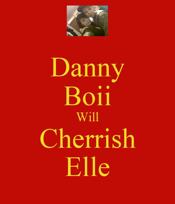 Danny Boii Will Cherrish Elle