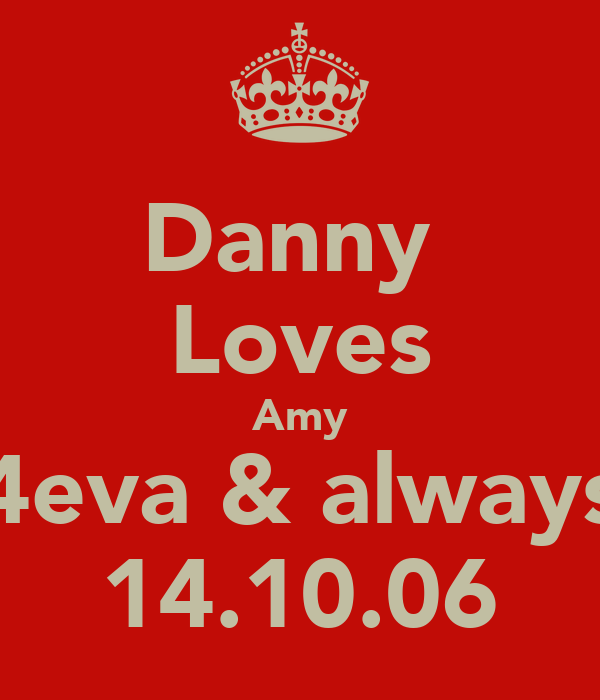 Danny  Loves Amy 4eva & always 14.10.06
