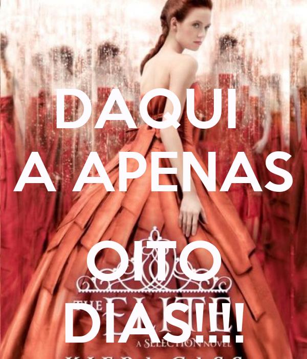 DAQUI  A APENAS  OITO DIAS!!!!