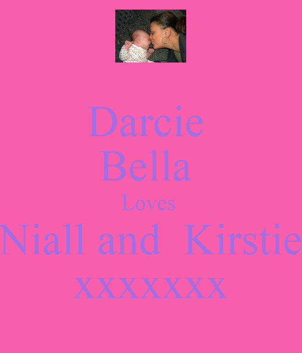 Darcie  Bella  Loves  Niall and  Kirstie xxxxxxx