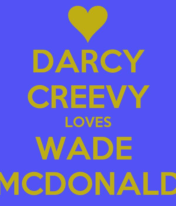 DARCY CREEVY LOVES WADE  MCDONALD