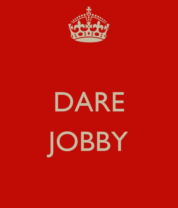 DARE  JOBBY