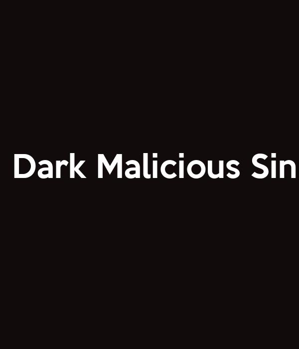 Dark Malicious Sin