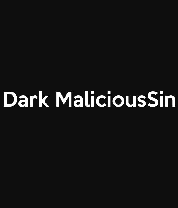 Dark MaliciousSin