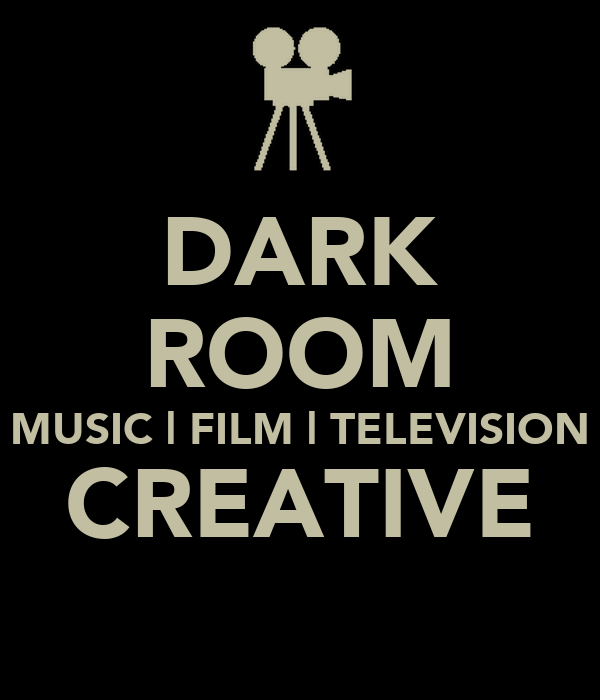 DARK ROOM MUSIC | FILM | TELEVISION CREATIVE