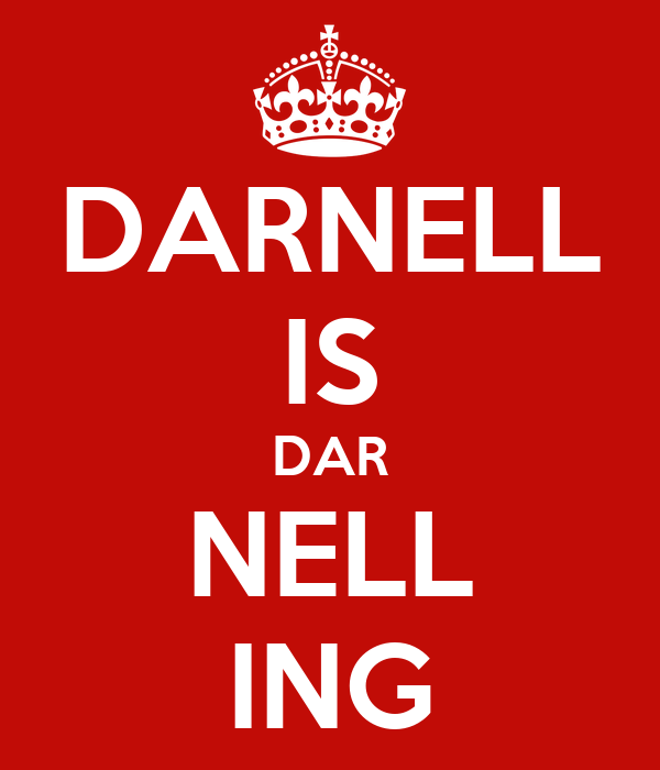 DARNELL IS DAR NELL ING