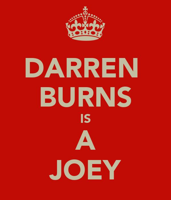 DARREN  BURNS IS A JOEY