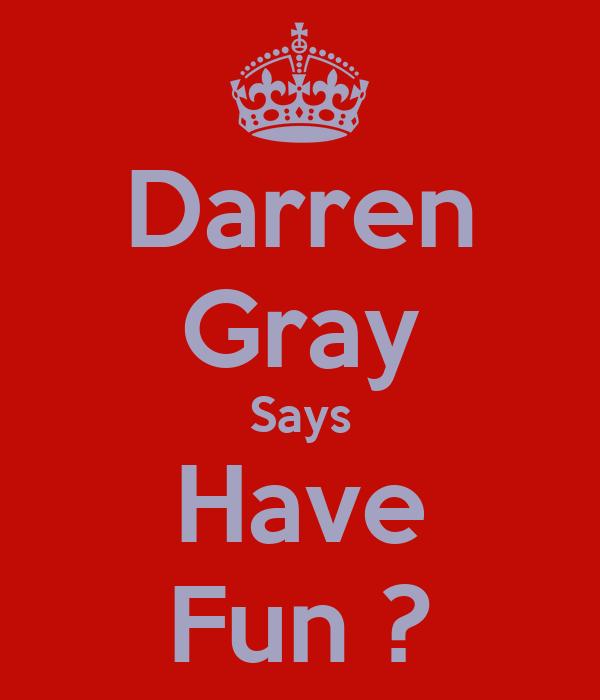 Darren Gray Says Have Fun ?