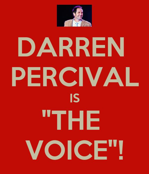 """DARREN  PERCIVAL IS """"THE  VOICE""""!"""