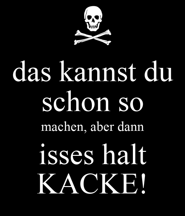das kannst du schon so machen aber dann isses halt kacke poster thomas keep calm o matic. Black Bedroom Furniture Sets. Home Design Ideas