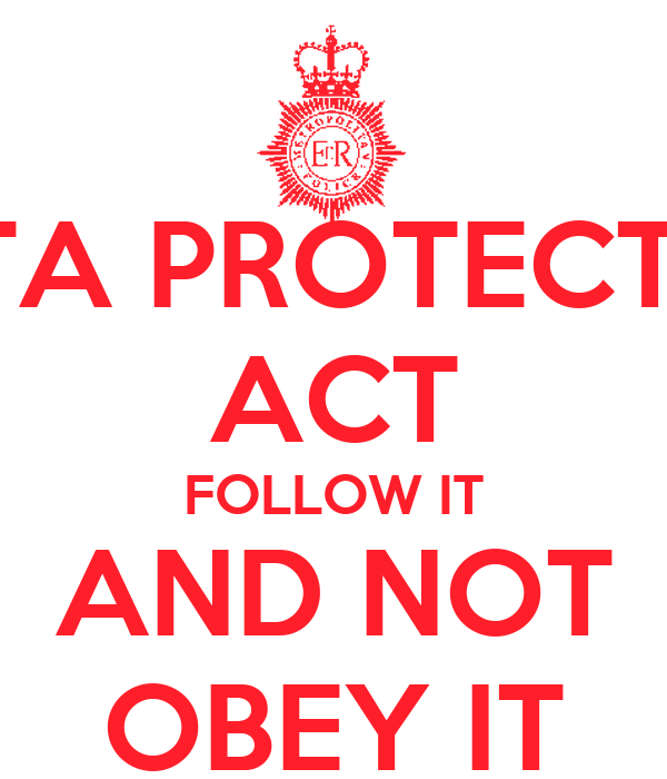 DATA PROTECTION ACT FOLLOW IT AND NOT OBEY IT