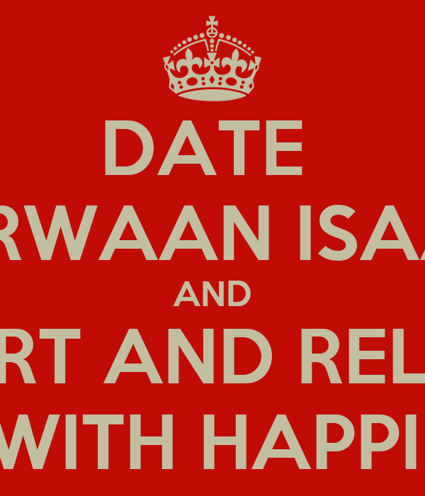 DATE  MARWAAN ISAAKS AND YOUR HEART AND RELATIONSHIP WILL BE FILLED WITH HAPPINESS AND LOVE