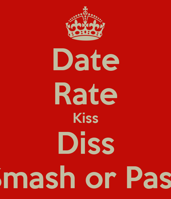 Date Rate Kiss Diss Smash or Pass