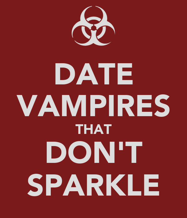DATE VAMPIRES THAT DON'T SPARKLE