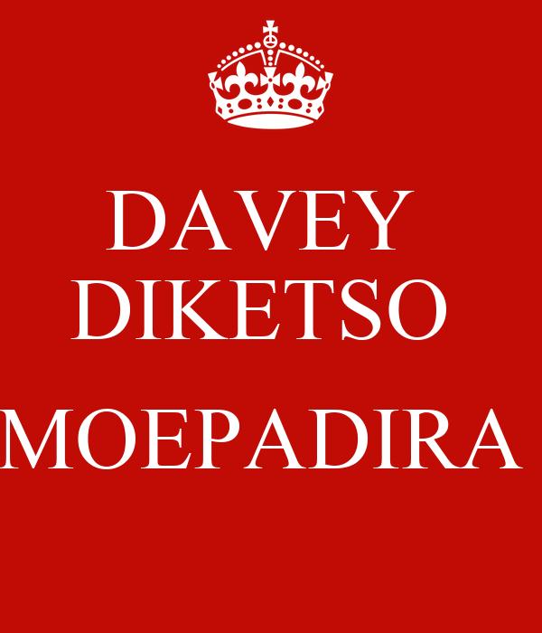 DAVEY  DIKETSO   MOEPADIRA