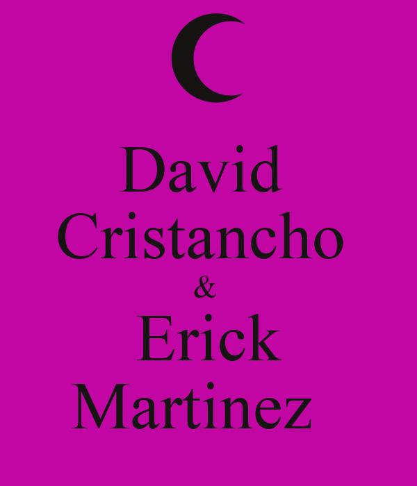 David  Cristancho  &  Erick Martinez