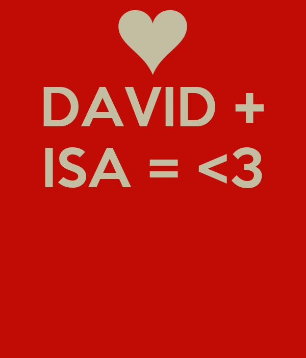 DAVID + ISA = <3