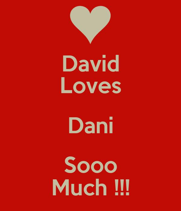 David Loves Dani Sooo Much !!!