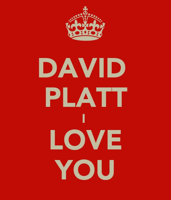 DAVID  PLATT I  LOVE YOU