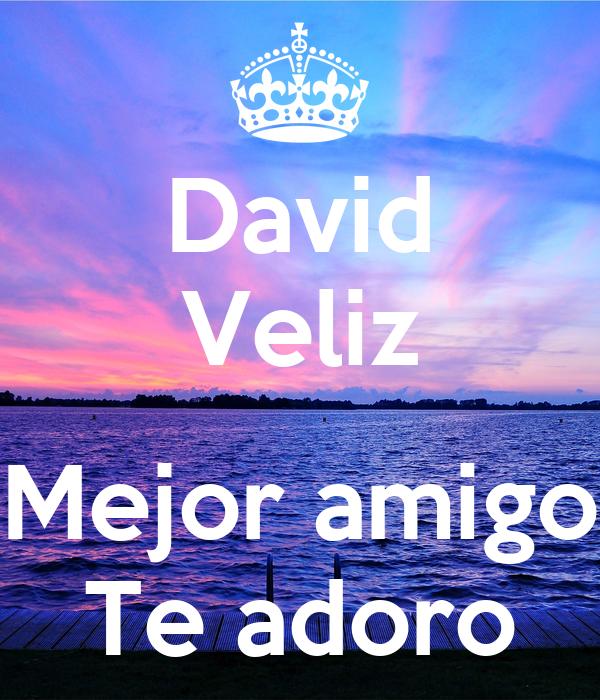 David Veliz  Mejor amigo Te adoro