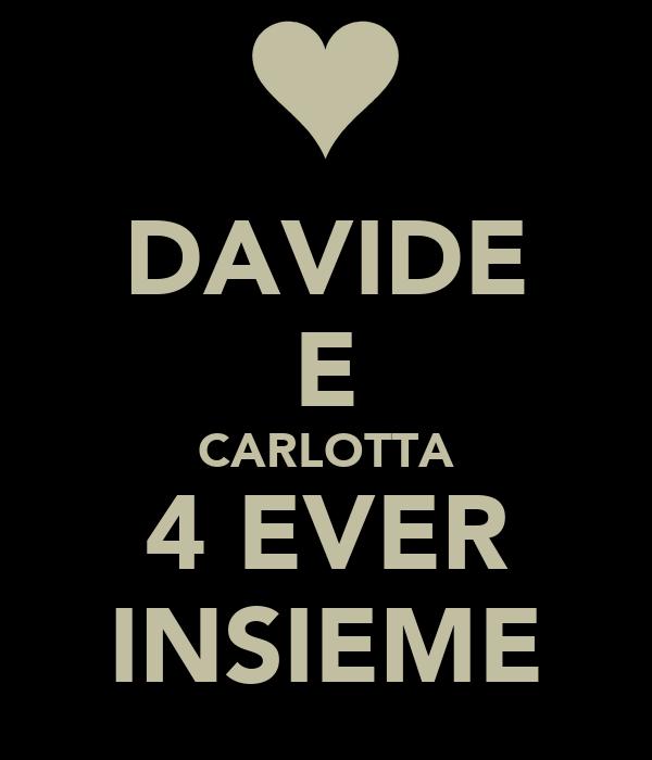 DAVIDE E CARLOTTA 4 EVER INSIEME