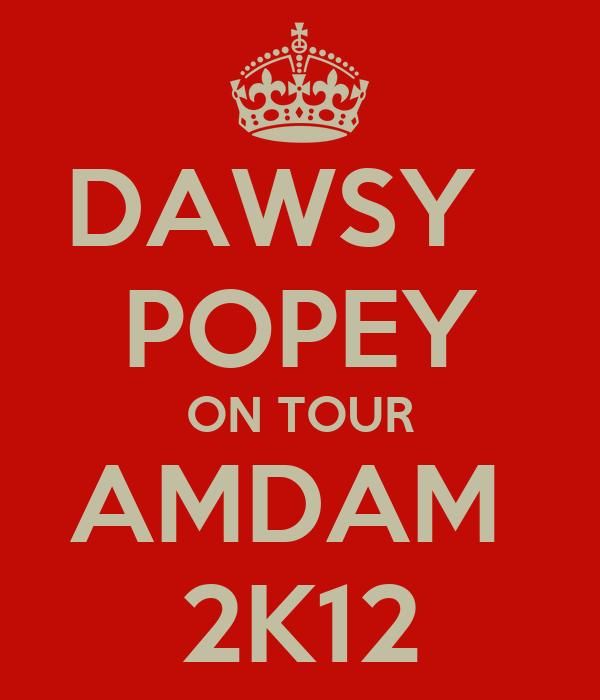 DAWSY   POPEY ON TOUR AMDAM  2K12
