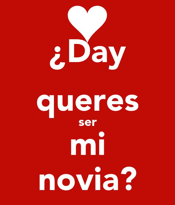 ¿Day queres ser mi novia?