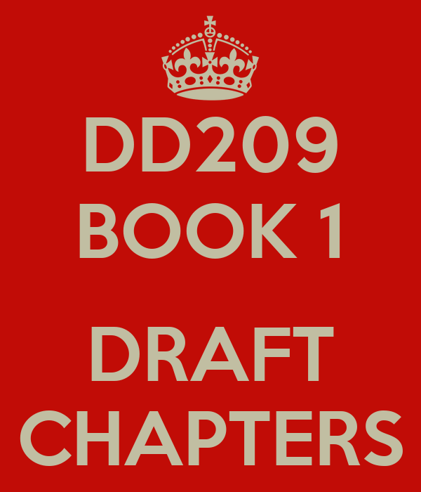 DD209 BOOK 1  DRAFT CHAPTERS
