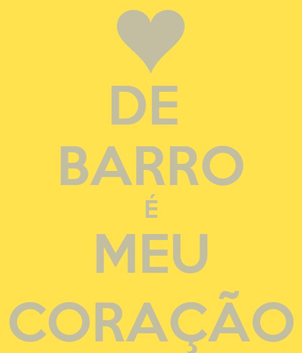 DE  BARRO É MEU CORAÇÃO