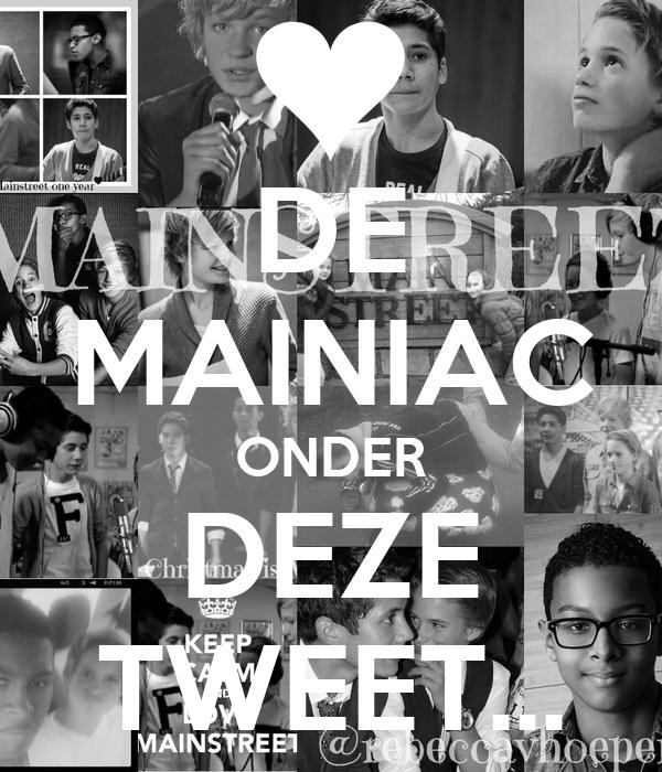 DE MAINIAC ONDER DEZE TWEET...