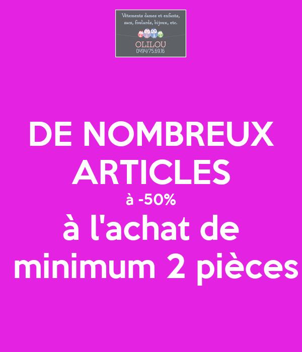 DE NOMBREUX ARTICLES à -50% à l'achat de  minimum 2 pièces