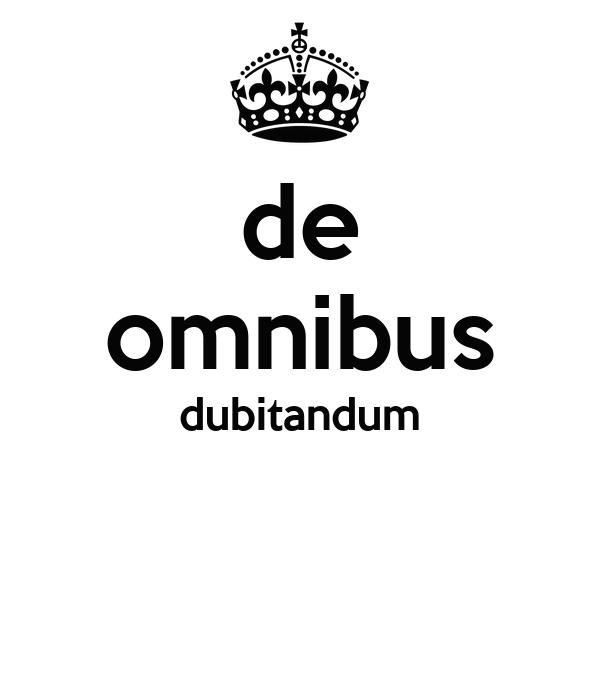 de omnibus dubitandum