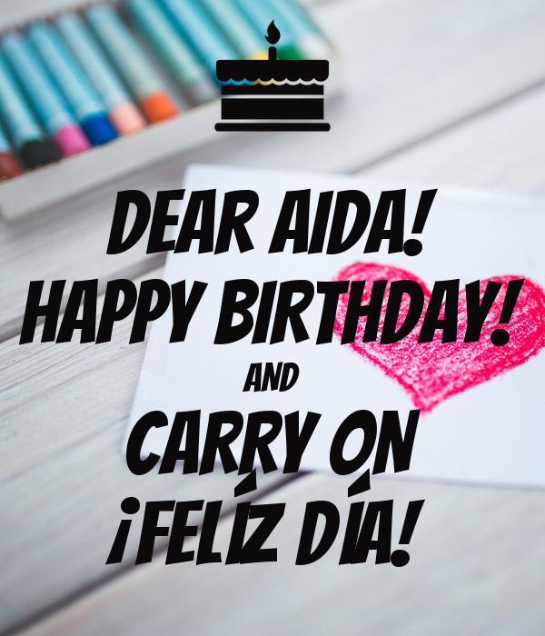 Dear AIDA! HAPPY BIRTHDAY! AND CARRY ON ¡Felíz Día!