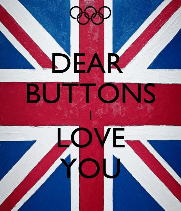 DEAR  BUTTONS I LOVE YOU