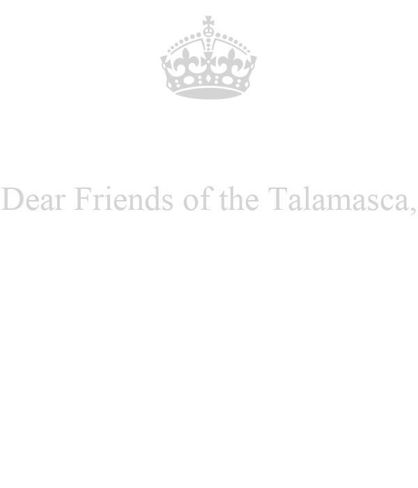 Dear Friends of the Talamasca,