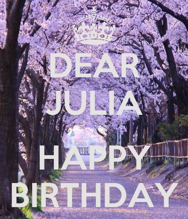DEAR JULIA  HAPPY BIRTHDAY