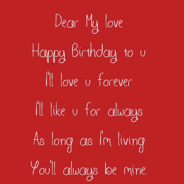 Dear My Love Happy Birthday To U I'll Love U Forever I'll
