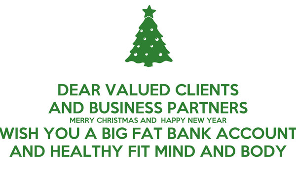 Christmas Quotes For Business And Clients: DEAR VALUED CLIENTS AND BUSINESS PARTNERS MERRY CHRISTMAS