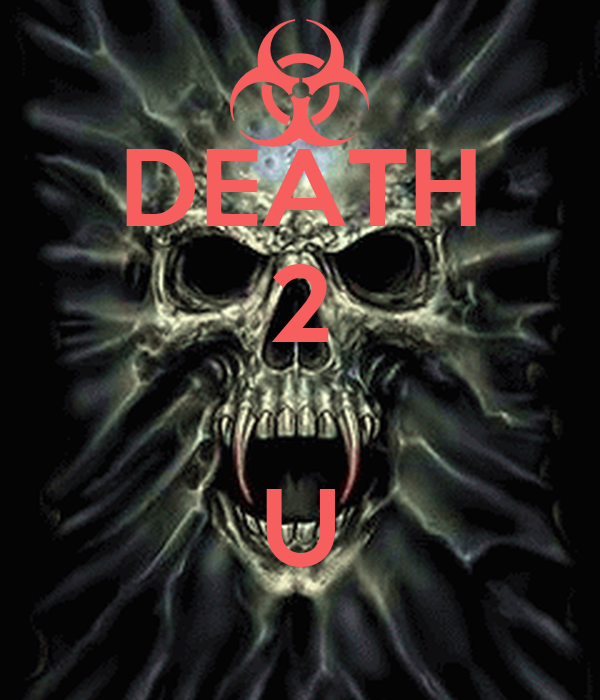 DEATH 2  U