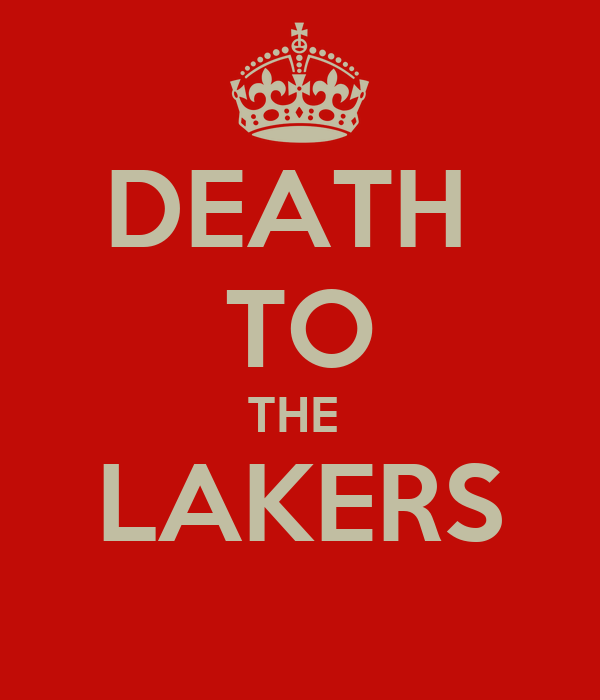 DEATH  TO THE  LAKERS