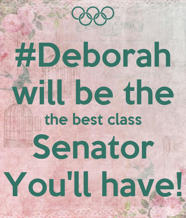 #Deborah will be the the best class Senator You'll have!