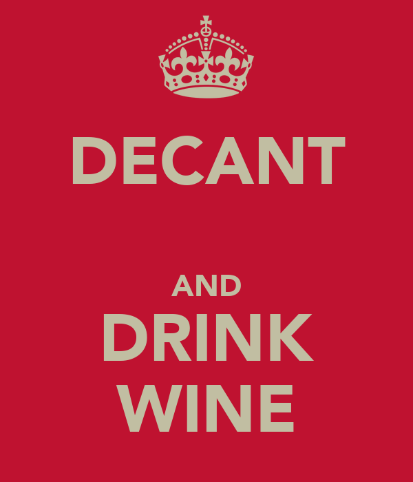DECANT  AND DRINK WINE