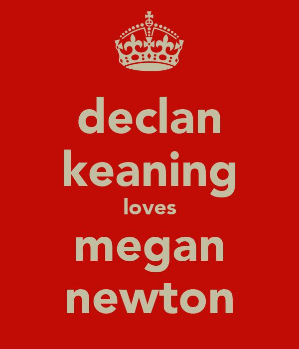 declan keaning loves megan newton