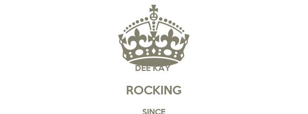 DEE KAY  ROCKING SINCE 1991