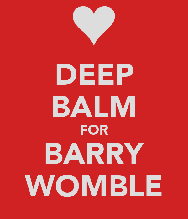 DEEP BALM FOR BARRY WOMBLE