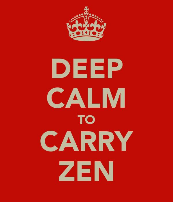 DEEP CALM TO CARRY ZEN