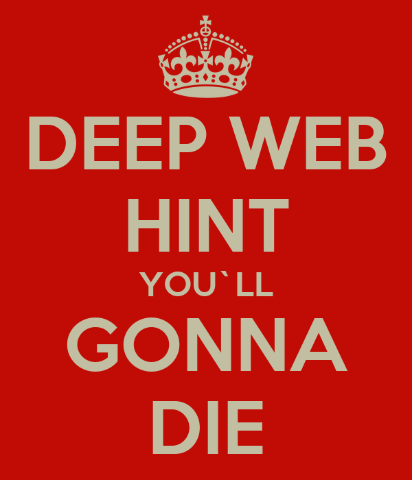 DEEP WEB HINT YOU`LL GONNA DIE