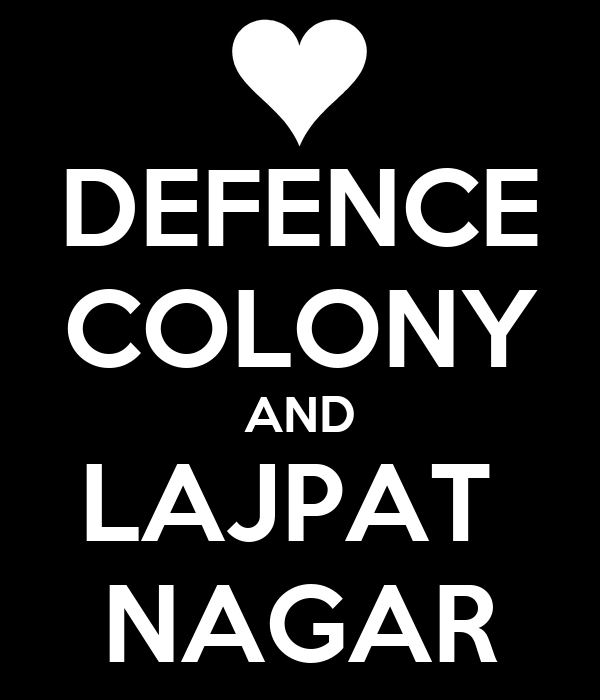 DEFENCE COLONY AND LAJPAT  NAGAR