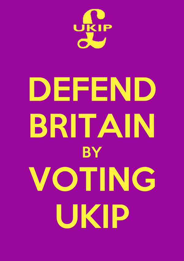 DEFEND BRITAIN BY VOTING UKIP