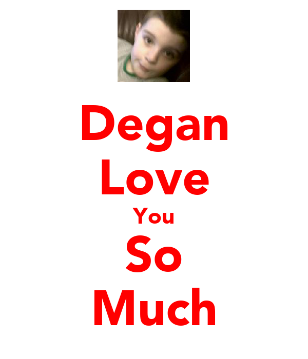 Degan Love You So Much